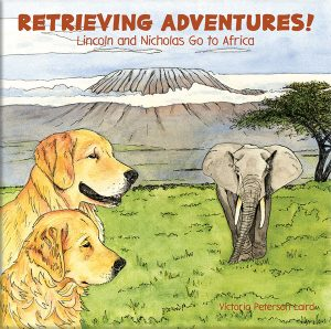Retrieving Adventures! Lincoln and Nicholas Go to Africa