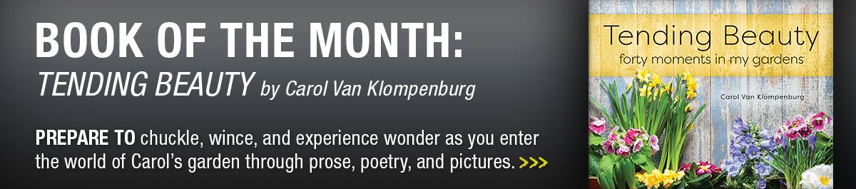 August 2018 book of the month: Tending Beauty by Carol Van Klompenburg